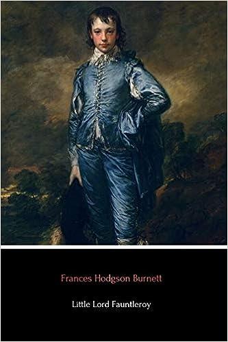 Little Lord Fauntleroy Burnett Frances Hodgson 9781499118049 Amazon Com Books