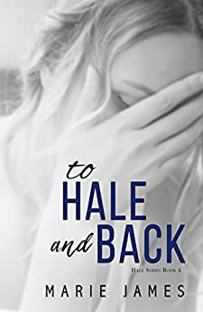To Hale and Back: Hale Series Book 4 by [James, Marie]
