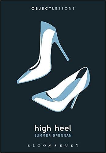 High Heel (Object Lessons): Summer Brennan, Christopher