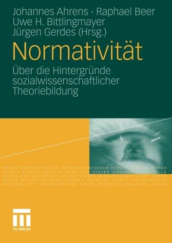 Normativität: Über die Hintergründe sozialwissenschaftlicher Theoriebildung (German Edition)