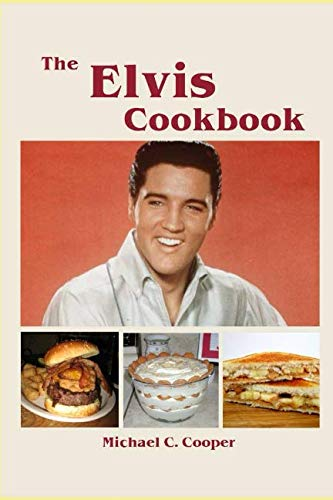 The Elvis Cookbook by Michael C. Cooper