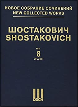 Symphony No. 8, Op. 65: New Collected Works of Dmitri Shostakovich