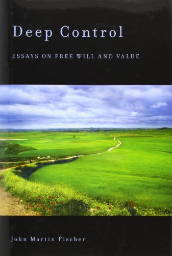 Deep Control: Essays on Free Will and Value