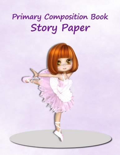 Primary Composition Book: Story Paper Journal, Notebook for K-2 (Pretty in Pink Ballerina Design. Space on Top for Drawing & Dotted Midlines Below, 8.5x11 inches, 100 pages) ()