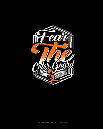 Fear The Color Guard: Blank Sheet Music - 12 Staves