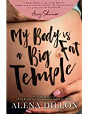 My Body Is A Big Fat Temple: An Ordinary Story of Pregnancy and Early Motherhood