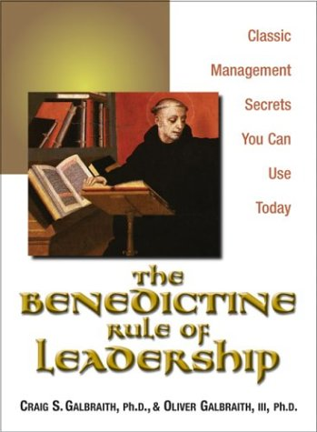 The Benedictine Rule of Leadership: Classic Management Secrets You Can Use Today