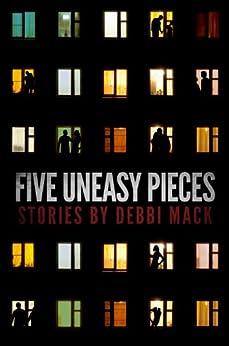 Five Uneasy Pieces by [Mack, Debbi]