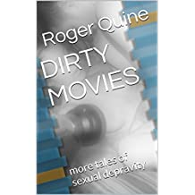 DIRTY MOVIES: more tales of sexual depravity