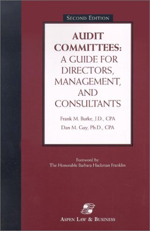 Audit Committees: A Guide for Directors, Management, and Consultants