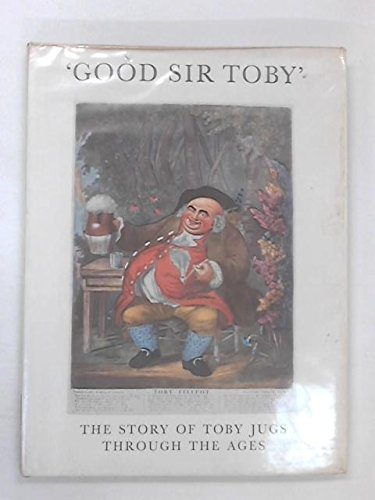 Good Sir Toby The Story Of Toby Jugs And - Character Toby Jug Shopping Results