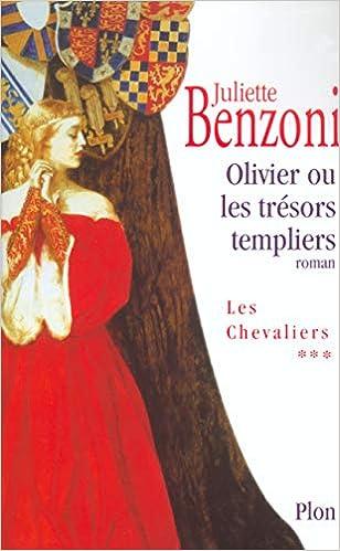 Amazon Fr Olivier Ou Le Tresor Des Templiers Juliette