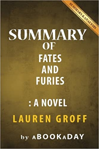 Amazon Com Summary Of Fates And Furies A Novel By Lauren