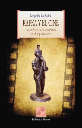 Descargar Libro Kafka Y El Cine: La Estética De Lo Kafkiano En El Séptimo Arte Leopoldo La Rubia