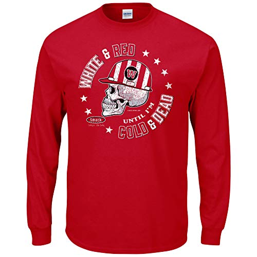 Smack Apparel Wisconsin Football Fans. White and Red Til I