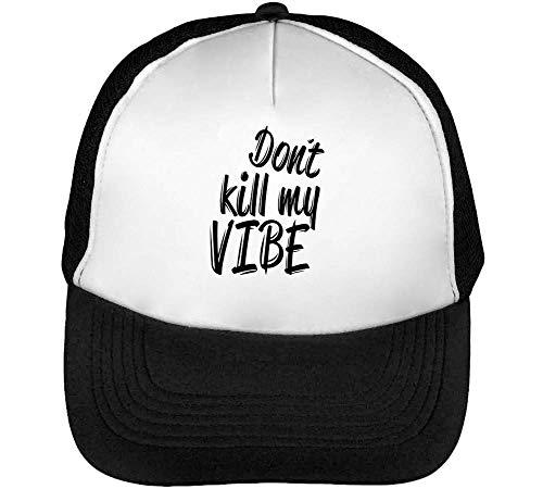 Dont Kill My Vibe Black Slogan Gorras Hombre Snapback Beisbol Negro Blanco