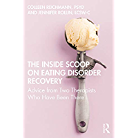 The Inside Scoop on Eating Disorder Recovery: Advice from Two Therapists Who Have Been There