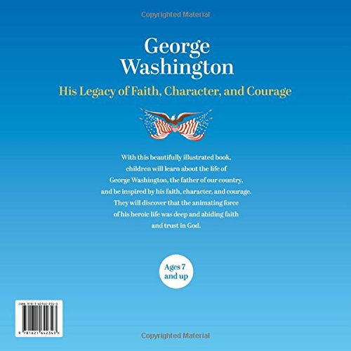 George Washington: His Legacy of Faith, Character, and Courage