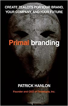 ??BEST?? Primalbranding: Create Zealots For Your Brand, Your Company, And Your Future. quality believe optimal Things Hostal mejores