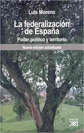 La federalización de España: Poder político y territorio: Amazon ...