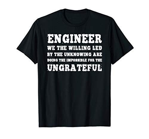Engineer We The Willing Led By The Unknowing T-Shirt (We The Willing Led By The Unknowing)