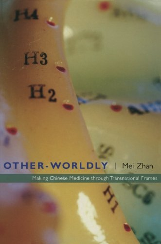 Other-Worldly: Making Chinese Medicine through Transnational Frames