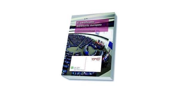 El certificado sucesorio europeo: Isidoro Antonio; García Collantes, José Manuel (pr.) Calvo Vidal: 9788490204108: Amazon.com: Books