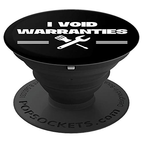 I Void Warranties Funny Mechanic Tinkerer Fix DIY Gift PopSockets Grip and Stand for Phones and Tablets