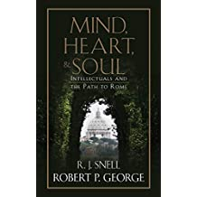 Mind, Heart, and Soul: Intellectuals and the Path to Rome