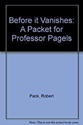 Before It Vanishes: A Packet for Professor Pagels