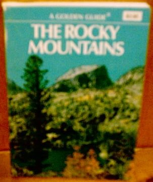 The Rocky Mountains (A Golden Guide)