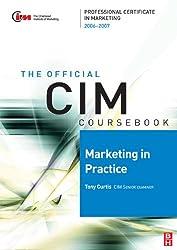 CIM Coursebook 06/07 Marketing in Practice (Chartered Institute of Marketing)