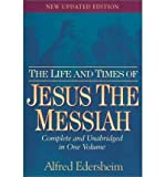 The Life and Times of Jesus the Messiah, Alfred Edersheim, 0529100851