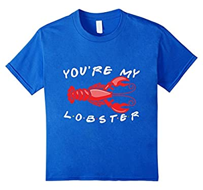 You're My Lobster Funny T Shirt