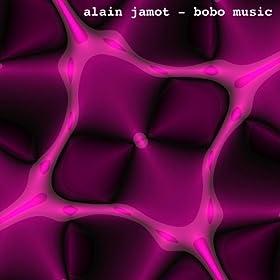 bobo music 3 alain jamot from the album bobo music november 1 2010