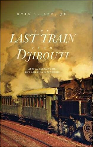 Buy The Last Train from Djibouti: Africa Beckons Me, But