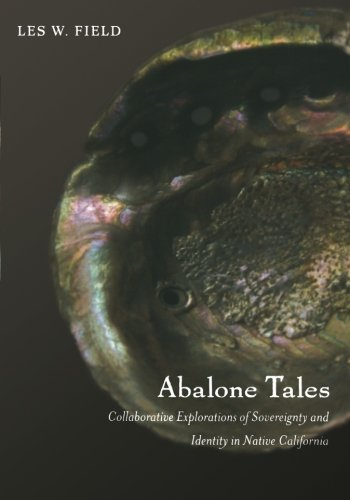 Abalone Tales: Collaborative Explorations of Sovereignty and Identity in Native California
