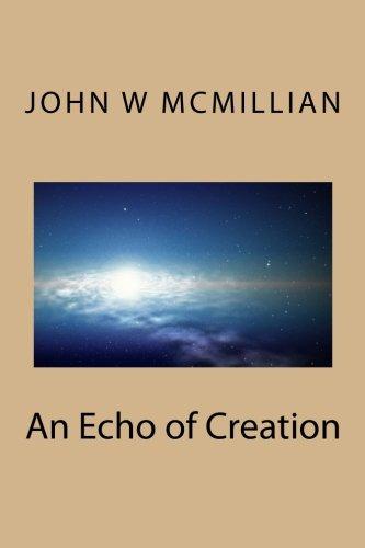 An Echo of Creation (Volume 1)