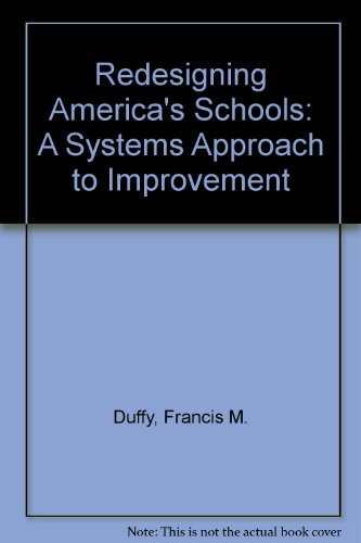 Redesigning America's Schools: A Systems Approach to Improvement