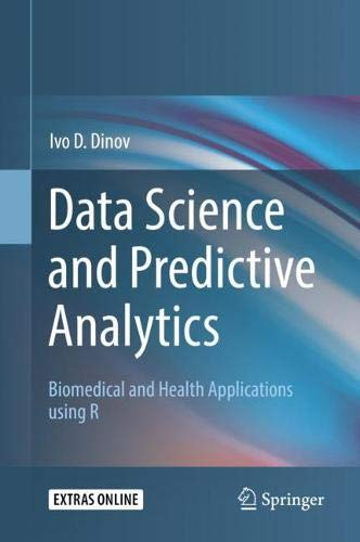 Data Science and Predictive Analytics: Biomedical and Health Applications using R