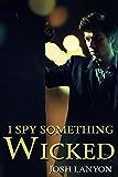 I Spy Something Wicked