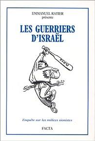 Les guerriers d'Israël : Enquête sur les milices sionistes par Emmanuel Ratier