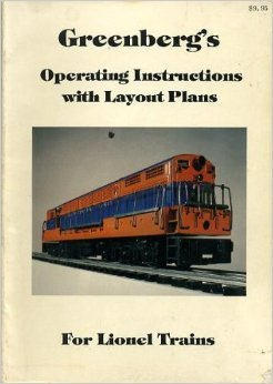 Operating Lionel Trains (Greenberg's Operating Instructions with Layout Plans for Lionel Trains)