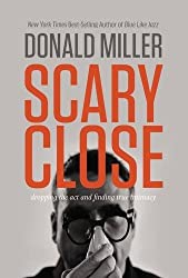 By Donald Miller - Scary Close: Dropping the Act and Finding True Intimacy (2015-02-18) [Paperback]
