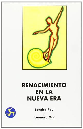Renacimiento En LA Nueva Era: Crea Para TI (Spanish Edition ...
