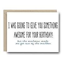 Funny Birthday Card - I Was Going To Give You Something Awesome For Your Birthday