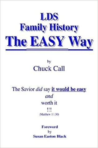 LDS Family History the Easy Way: Charles Call: 9781410777287