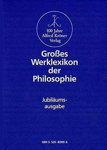 Großes Werklexikon der Philosophie (Jubiläumsausgabe: 2 Bände im Schuber)