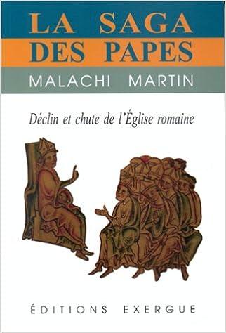Téléchargement La saga des papes : Déclin et chute de l'Eglise romaine pdf