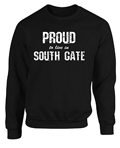Proud To Live In South Gate City Pride Hometown Gift - Adult Sweatshirt (South Gate City)